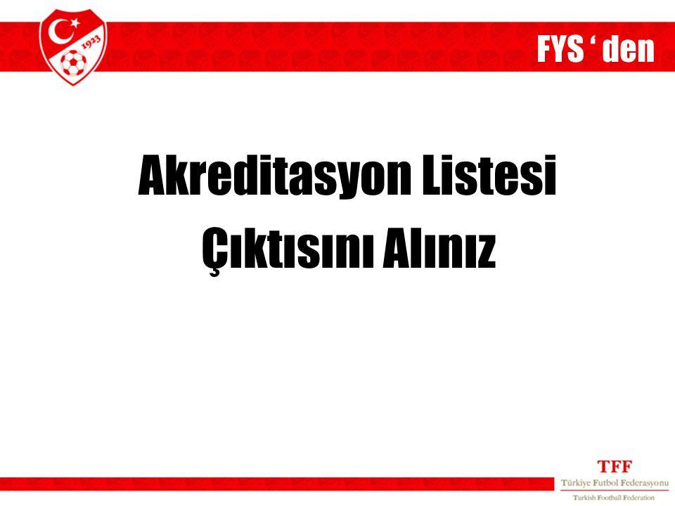 FYS ' den Akreditasyon Listesi Çıktısını Alınız 15