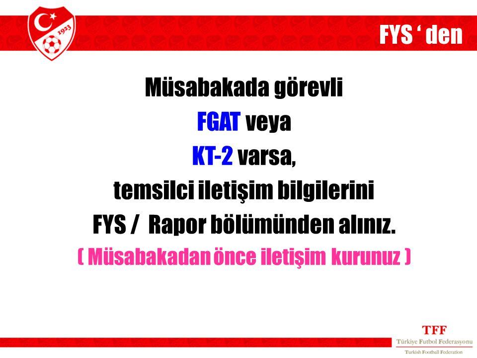 temsilci iletişim bilgilerini FYS / Rapor bölümünden alınız.