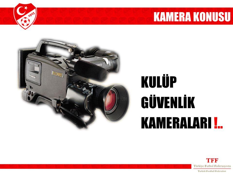 KAMERA KONUSU KULÜP GÜVENLİK KAMERALARI !..