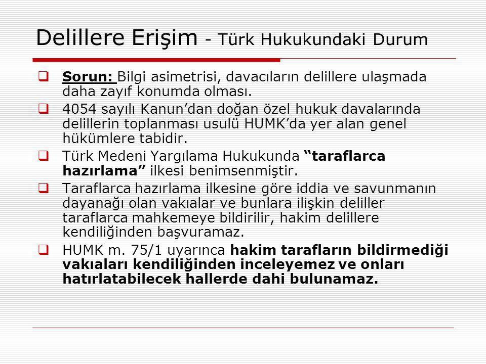 Delillere Erişim - Türk Hukukundaki Durum