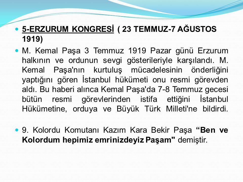 5-ERZURUM KONGRESİ ( 23 TEMMUZ-7 AĞUSTOS 1919)