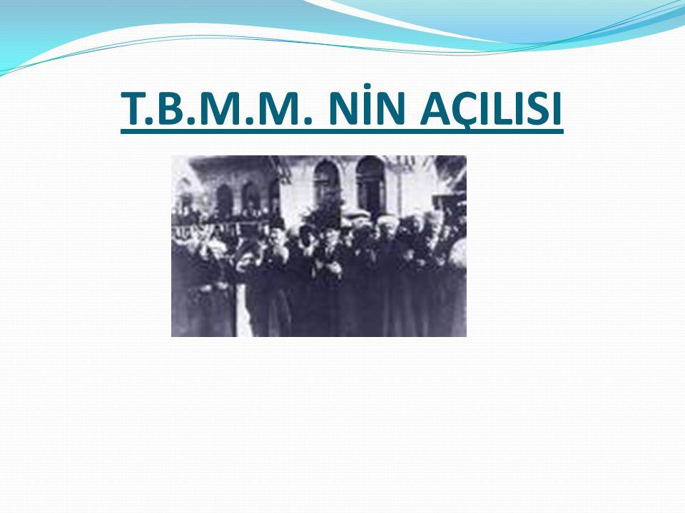 T.B.M.M. NİN AÇILISI