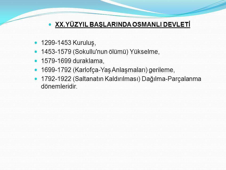 XX.YÜZYIL BAŞLARINDA OSMANLI DEVLETİ
