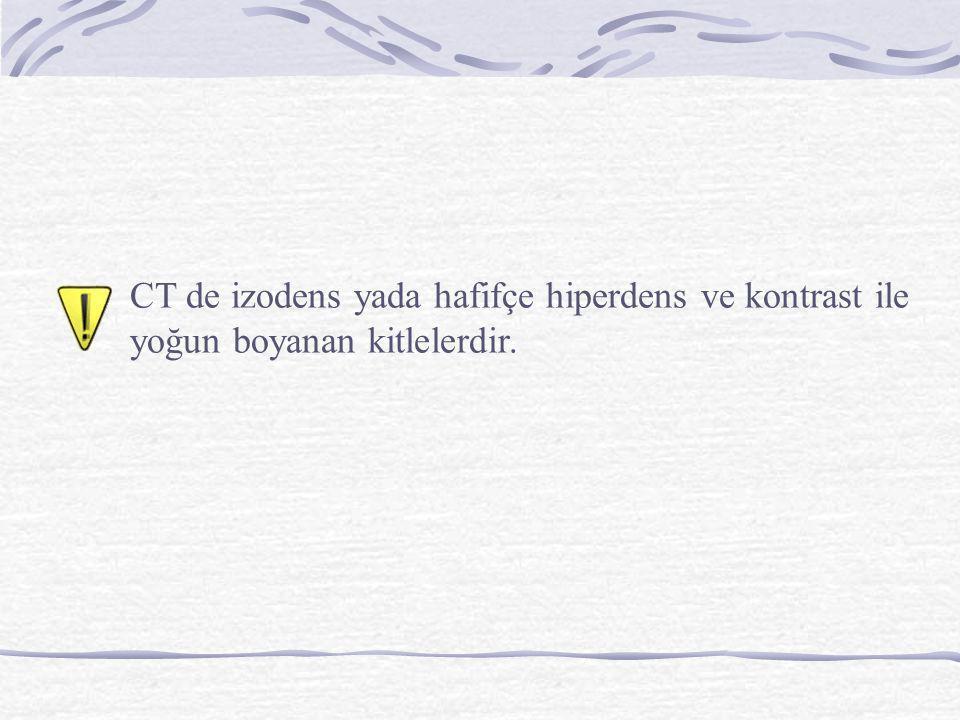 CT de izodens yada hafifçe hiperdens ve kontrast ile