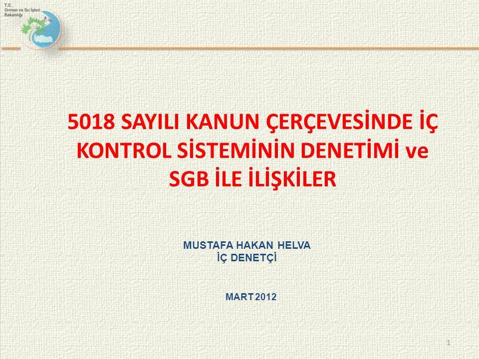 5018 SAYILI KANUN ÇERÇEVESİNDE İÇ KONTROL SİSTEMİNİN DENETİMİ ve