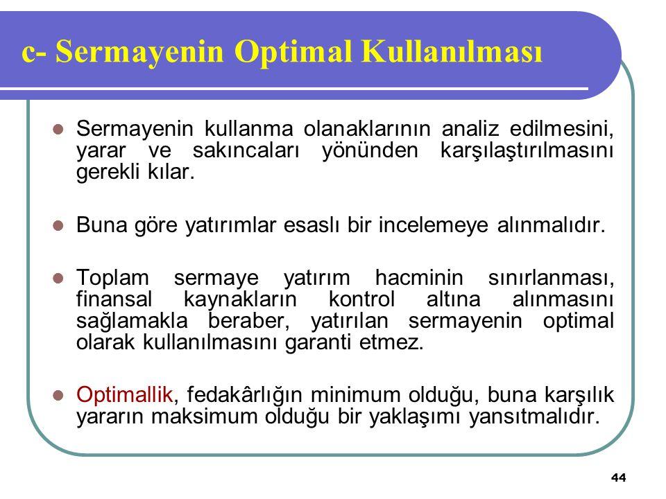 c- Sermayenin Optimal Kullanılması