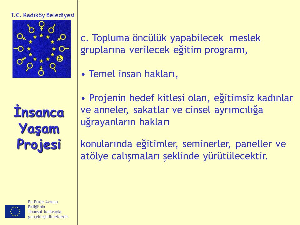 T.C. Kadıköy Belediyesi c. Topluma öncülük yapabilecek meslek gruplarına verilecek eğitim programı,