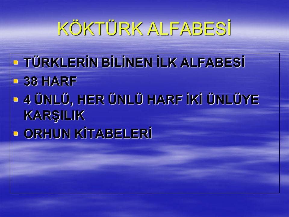 KÖKTÜRK ALFABESİ TÜRKLERİN BİLİNEN İLK ALFABESİ 38 HARF