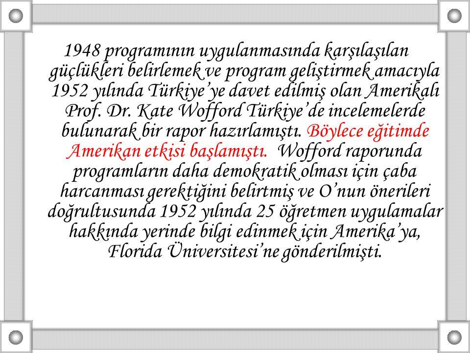 1948 programının uygulanmasında karşılaşılan güçlükleri belirlemek ve program geliştirmek amacıyla 1952 yılında Türkiye'ye davet edilmiş olan Amerikalı Prof.