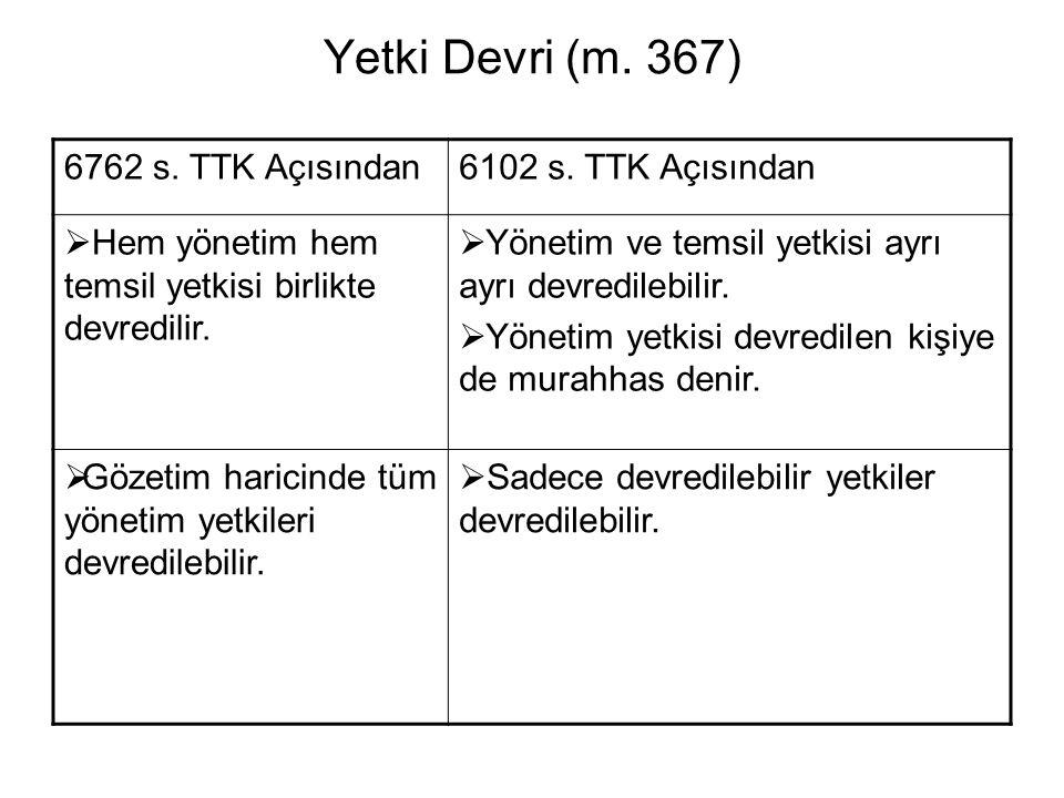 Yetki Devri (m. 367) 6762 s. TTK Açısından 6102 s. TTK Açısından