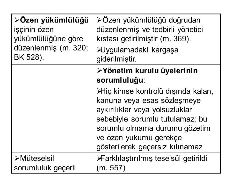Özen yükümlülüğü işçinin özen yükümlülüğüne göre düzenlenmiş (m