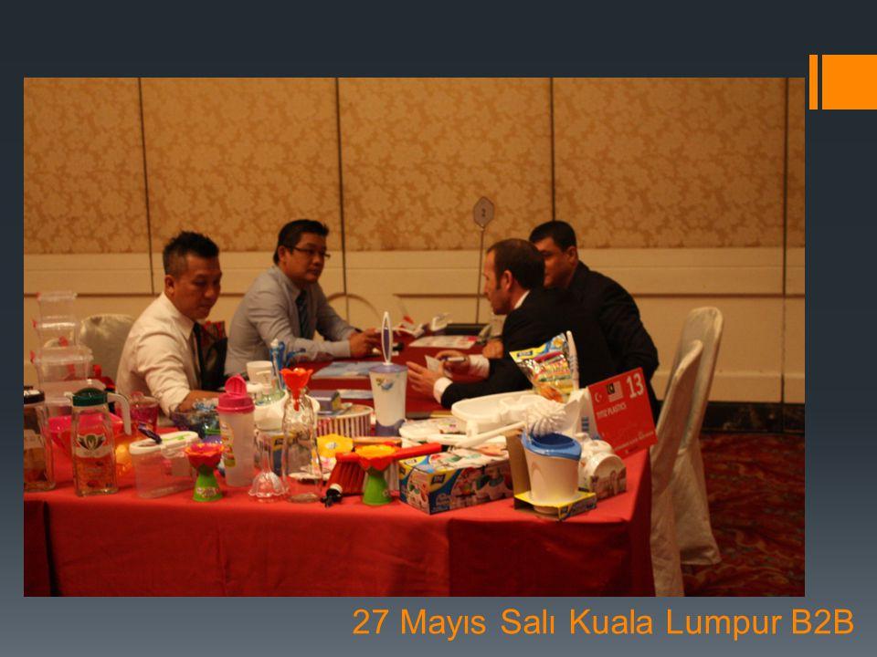 27 Mayıs Salı Kuala Lumpur B2B