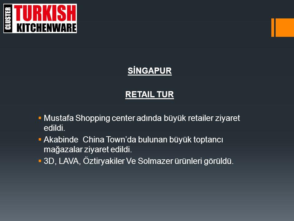 SİNGAPUR RETAIL TUR. Mustafa Shopping center adında büyük retailer ziyaret edildi.