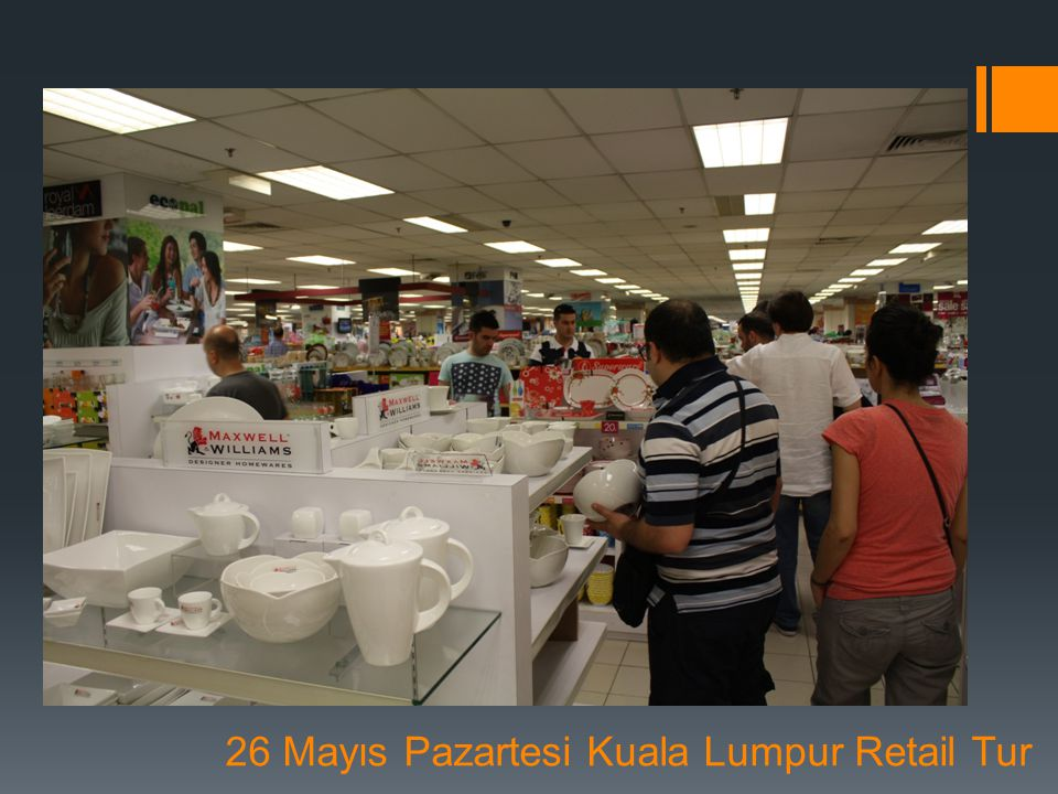 26 Mayıs Pazartesi Kuala Lumpur Retail Tur