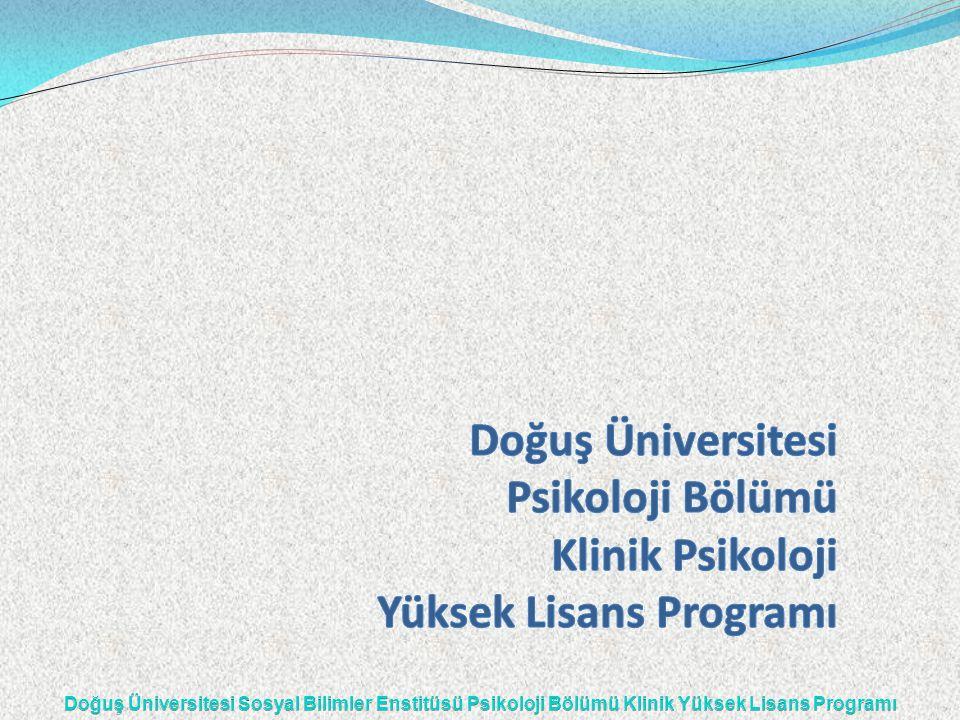 Doğuş Üniversitesi Psikoloji Bölümü Klinik Psikoloji Yüksek Lisans Programı
