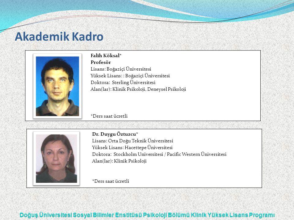 Akademik Kadro Falih Köksal* Profesör Lisans: Boğaziçi Üniversitesi