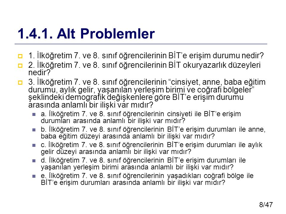 1.4.1. Alt Problemler 1. İlköğretim 7. ve 8. sınıf öğrencilerinin BİT'e erişim durumu nedir