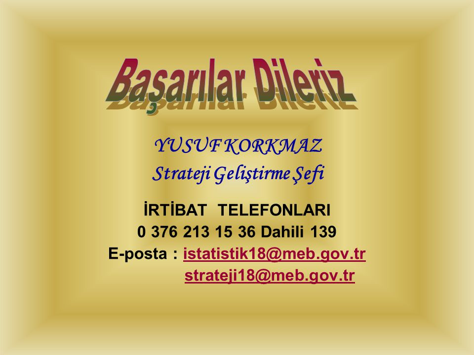 Strateji Geliştirme Şefi E-posta : istatistik18@meb.gov.tr