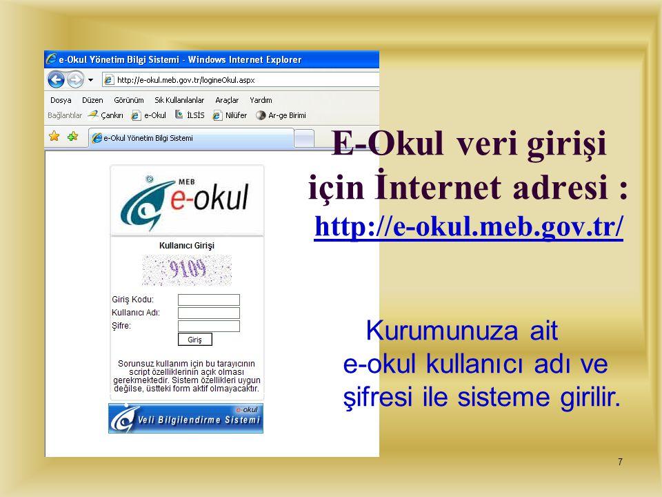 E-Okul veri girişi için İnternet adresi : http://e-okul.meb.gov.tr/