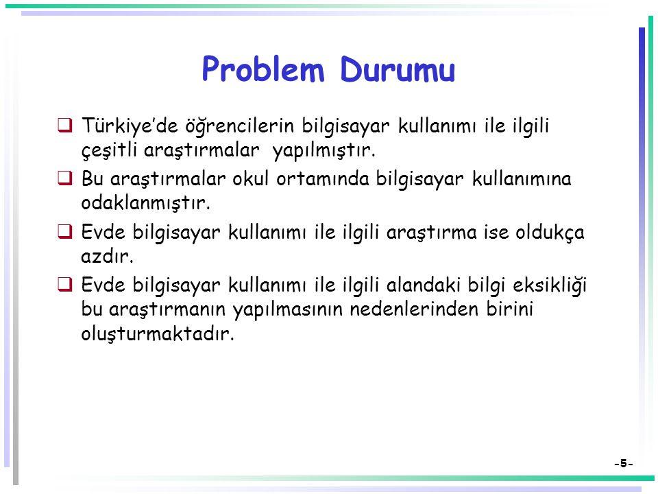 Problem Durumu Türkiye'de öğrencilerin bilgisayar kullanımı ile ilgili çeşitli araştırmalar yapılmıştır.
