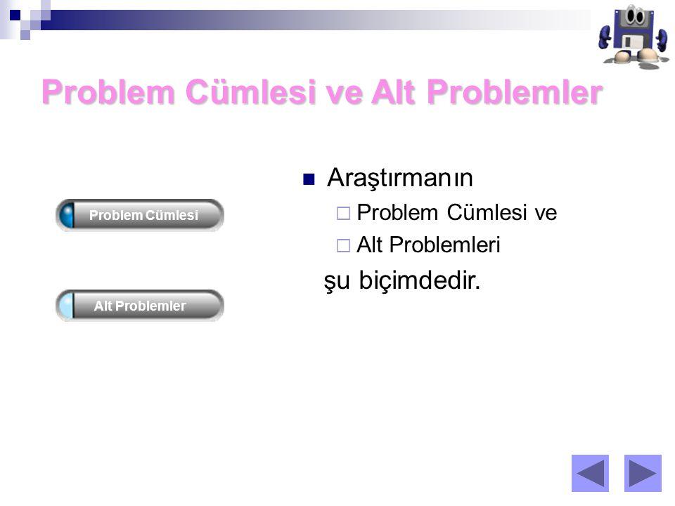 Problem Cümlesi ve Alt Problemler
