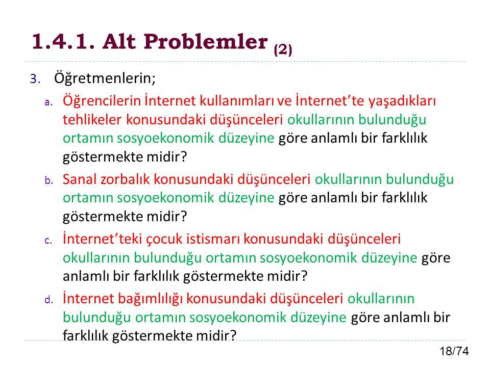 1.4.1. Alt Problemler (2) Öğretmenlerin;