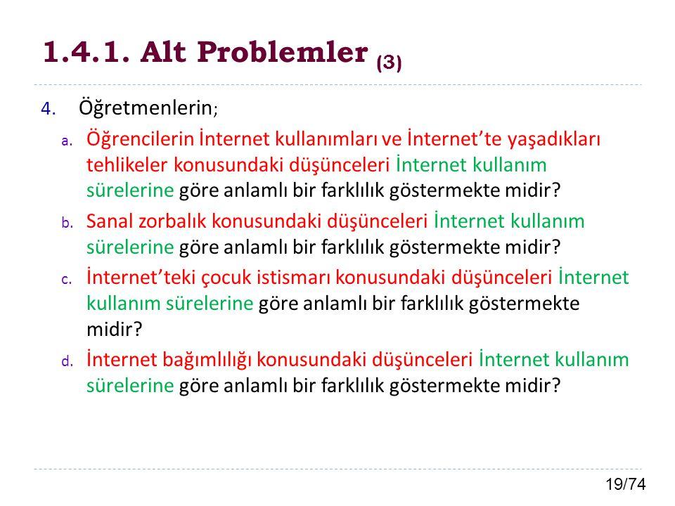 1.4.1. Alt Problemler (3) Öğretmenlerin;