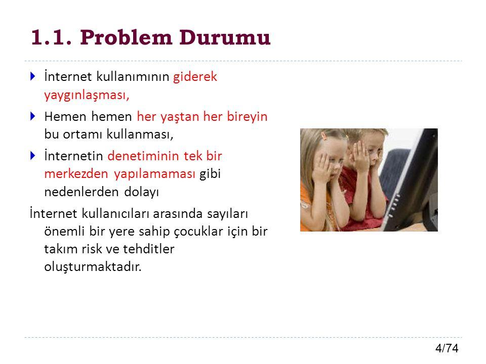 1.1. Problem Durumu İnternet kullanımının giderek yaygınlaşması,