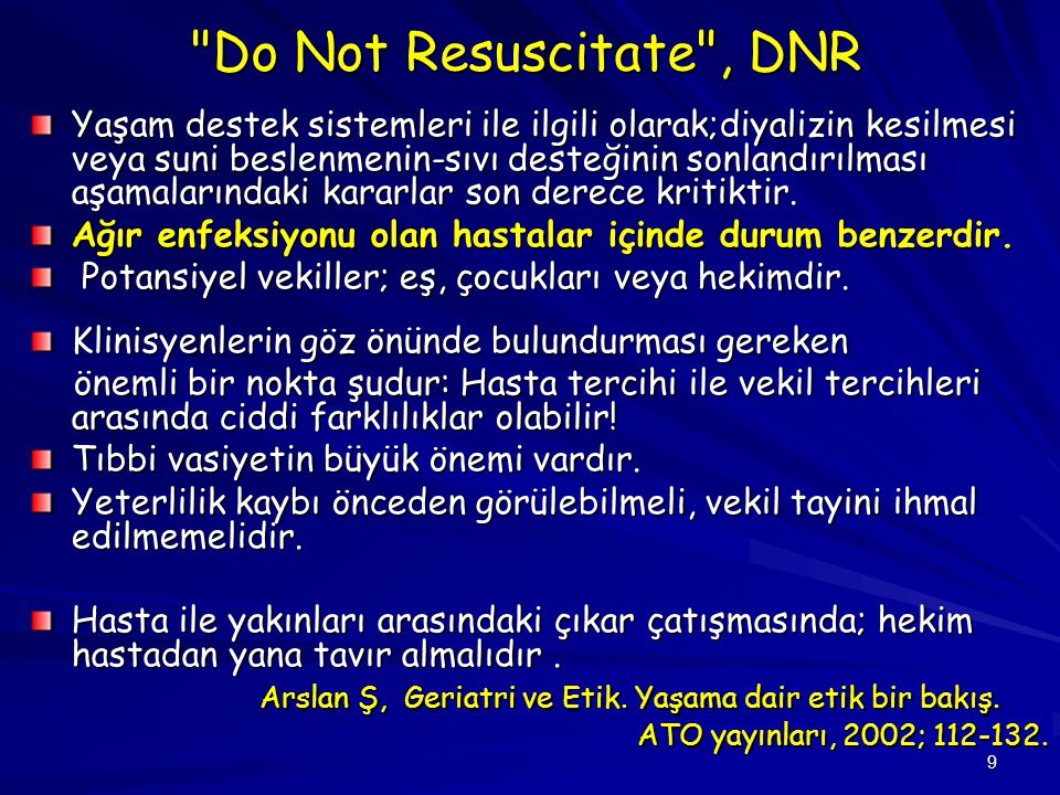 Do Not Resuscitate , DNR