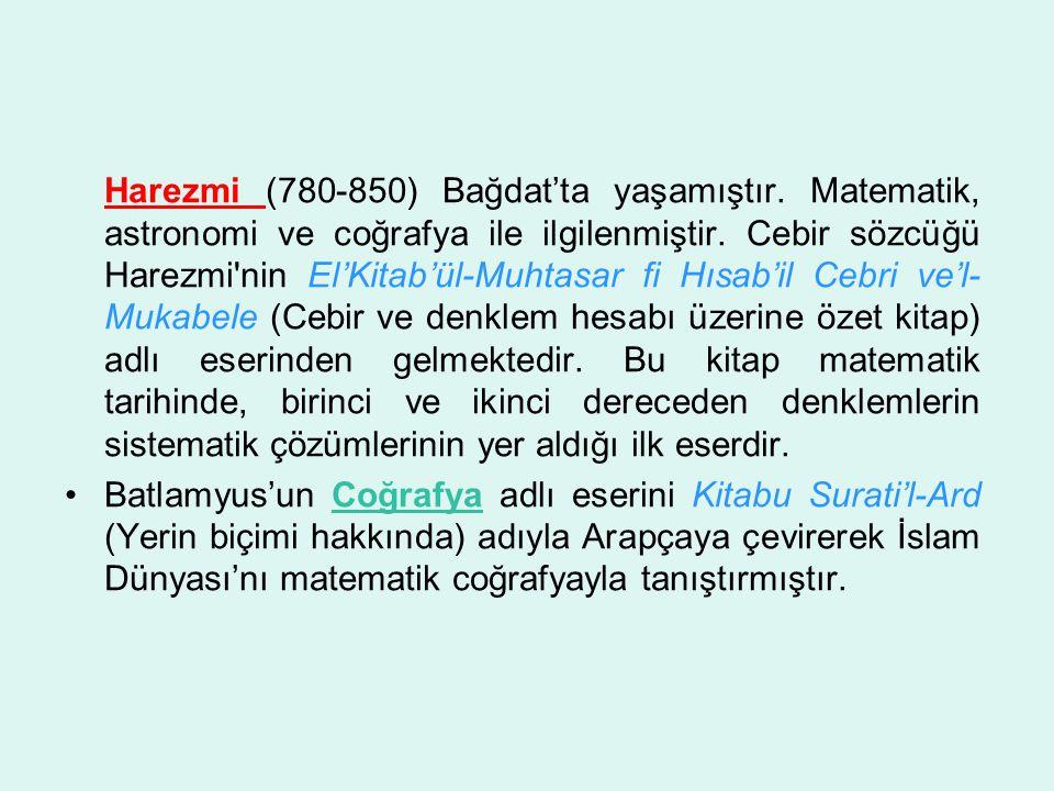 Harezmi (780-850) Bağdat'ta yaşamıştır