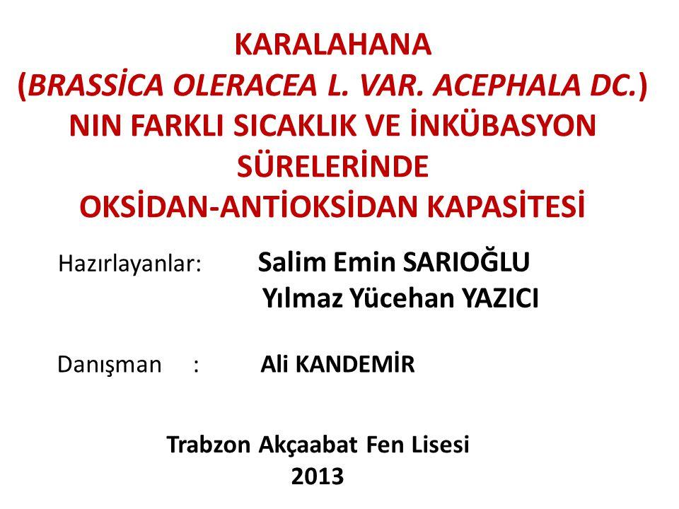 OKSİDAN-ANTİOKSİDAN KAPASİTESİ Trabzon Akçaabat Fen Lisesi
