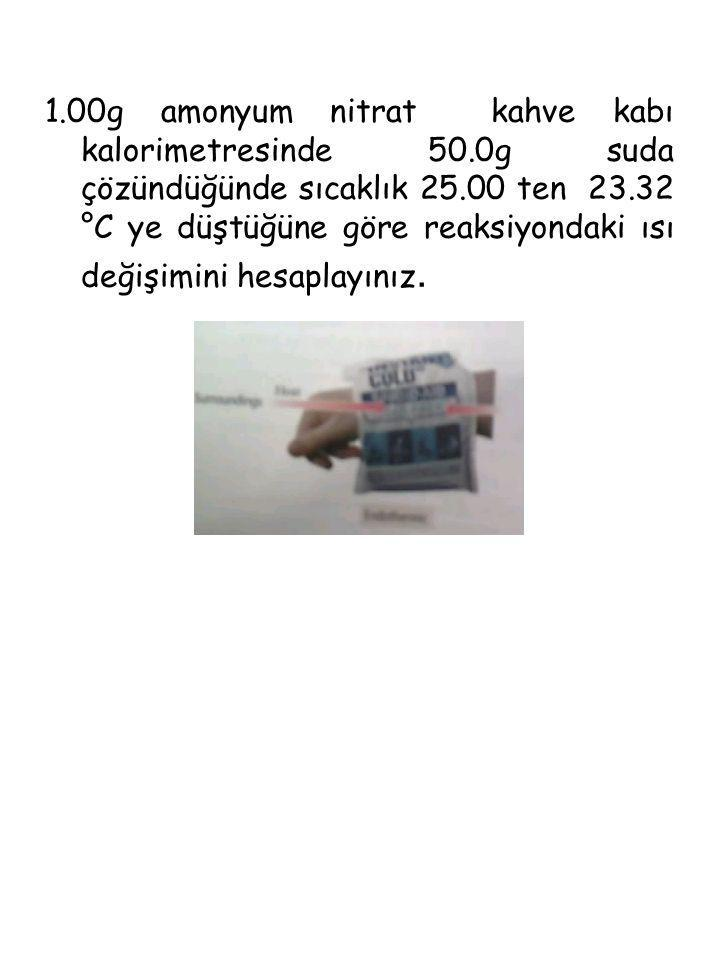 1. 00g amonyum nitrat kahve kabı kalorimetresinde 50