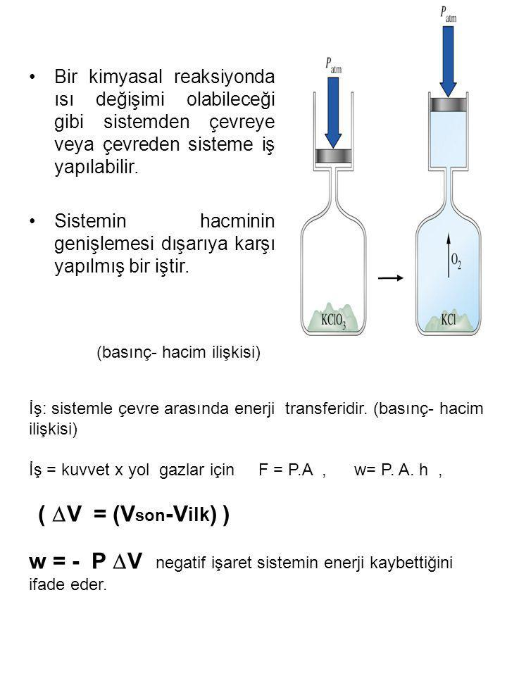 w = - P V negatif işaret sistemin enerji kaybettiğini ifade eder.