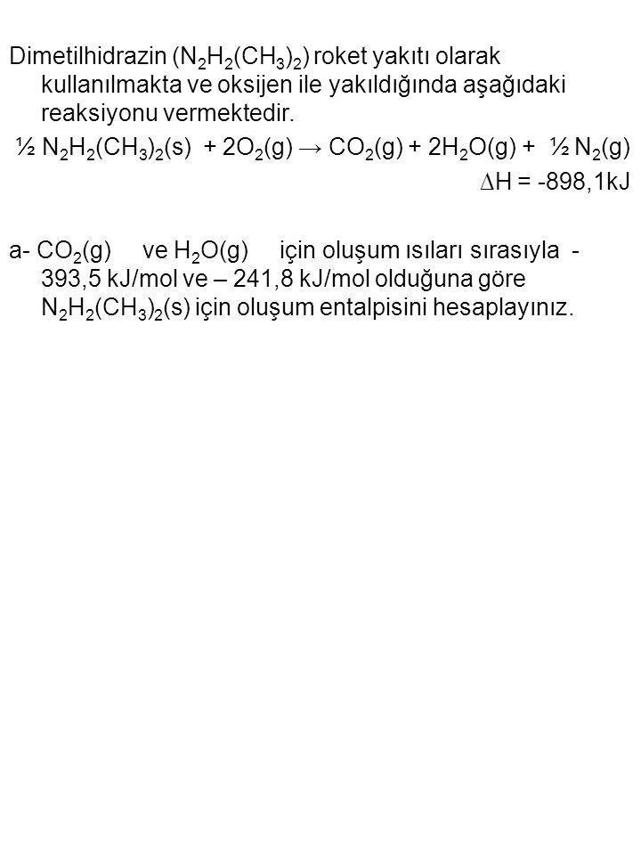 Dimetilhidrazin (N2H2(CH3)2) roket yakıtı olarak kullanılmakta ve oksijen ile yakıldığında aşağıdaki reaksiyonu vermektedir.