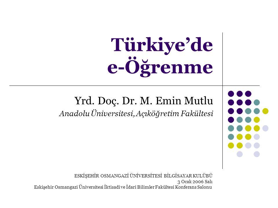 Türkiye'de e-Öğrenme Yrd. Doç. Dr. M. Emin Mutlu
