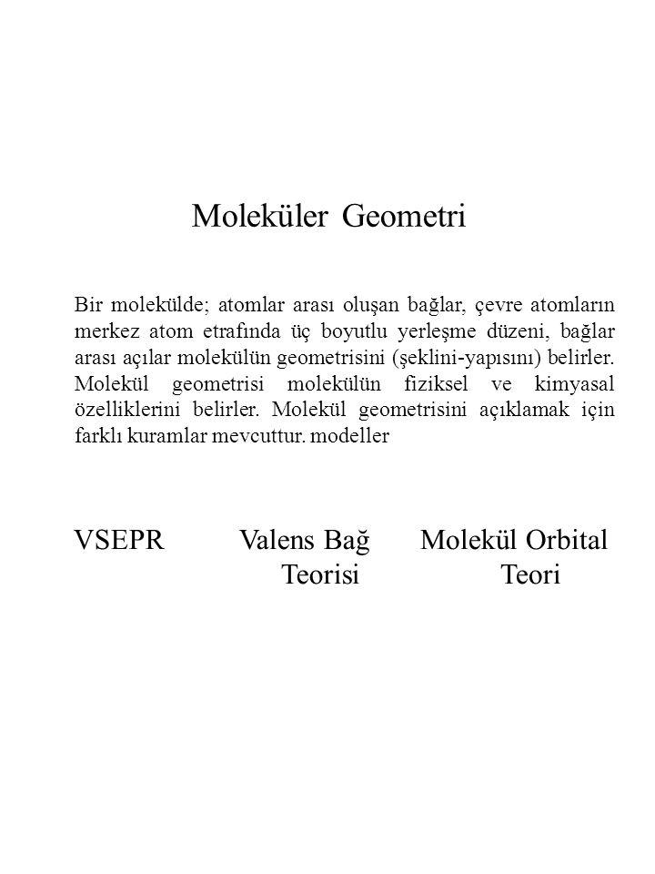 Moleküler Geometri VSEPR Valens Bağ Teorisi Molekül Orbital Teori