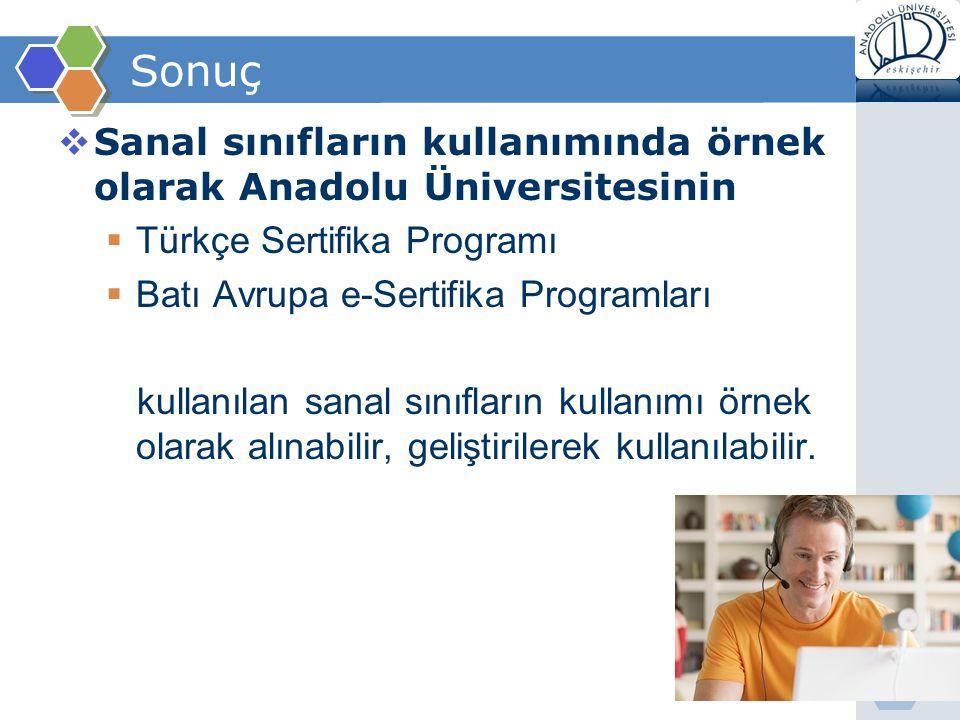 Sonuç Sanal sınıfların kullanımında örnek olarak Anadolu Üniversitesinin. Türkçe Sertifika Programı.