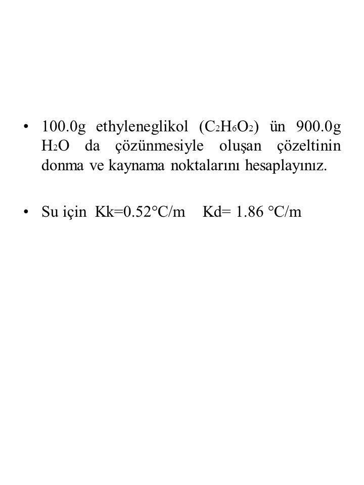 100. 0g ethyleneglikol (C2H6O2) ün 900
