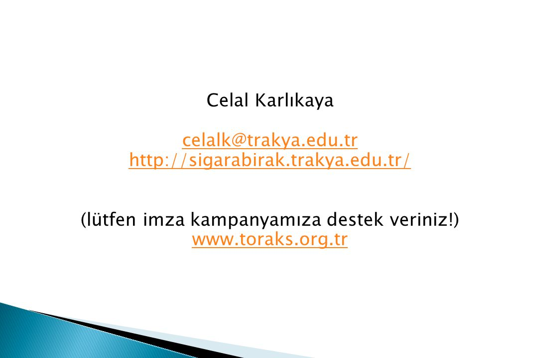 Celal Karlıkaya celalk@trakya. edu. tr http://sigarabirak. trakya. edu