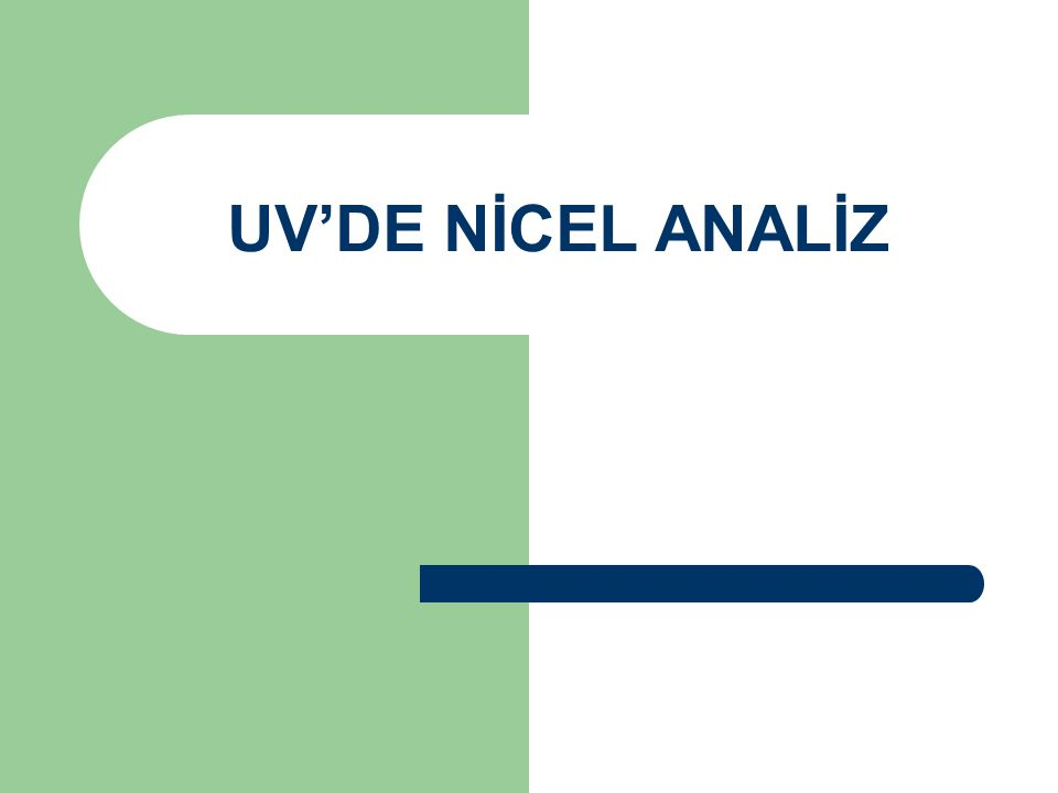 UV'DE NİCEL ANALİZ