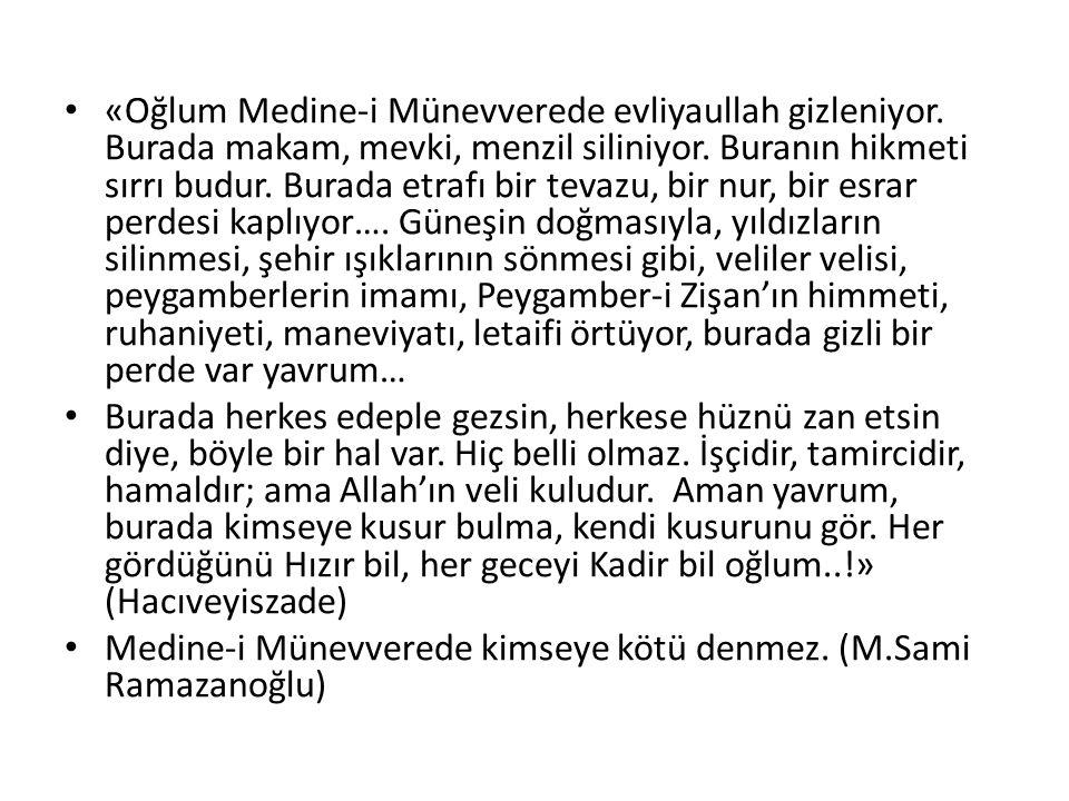 «Oğlum Medine-i Münevverede evliyaullah gizleniyor