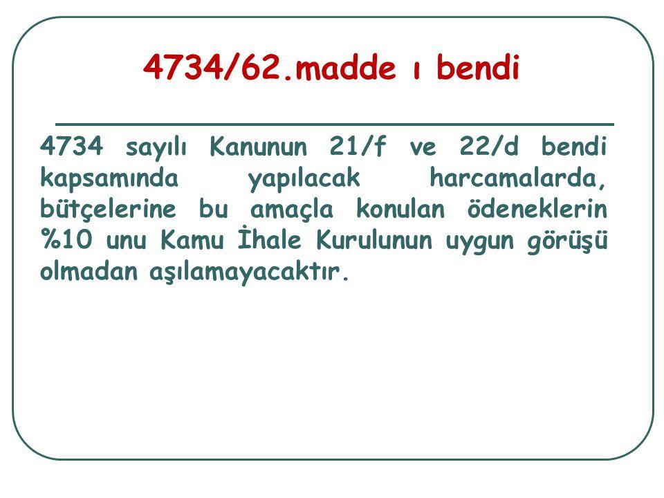 4734/62.madde ı bendi