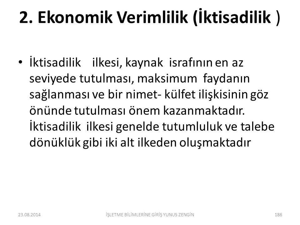 2. Ekonomik Verimlilik (İktisadilik )