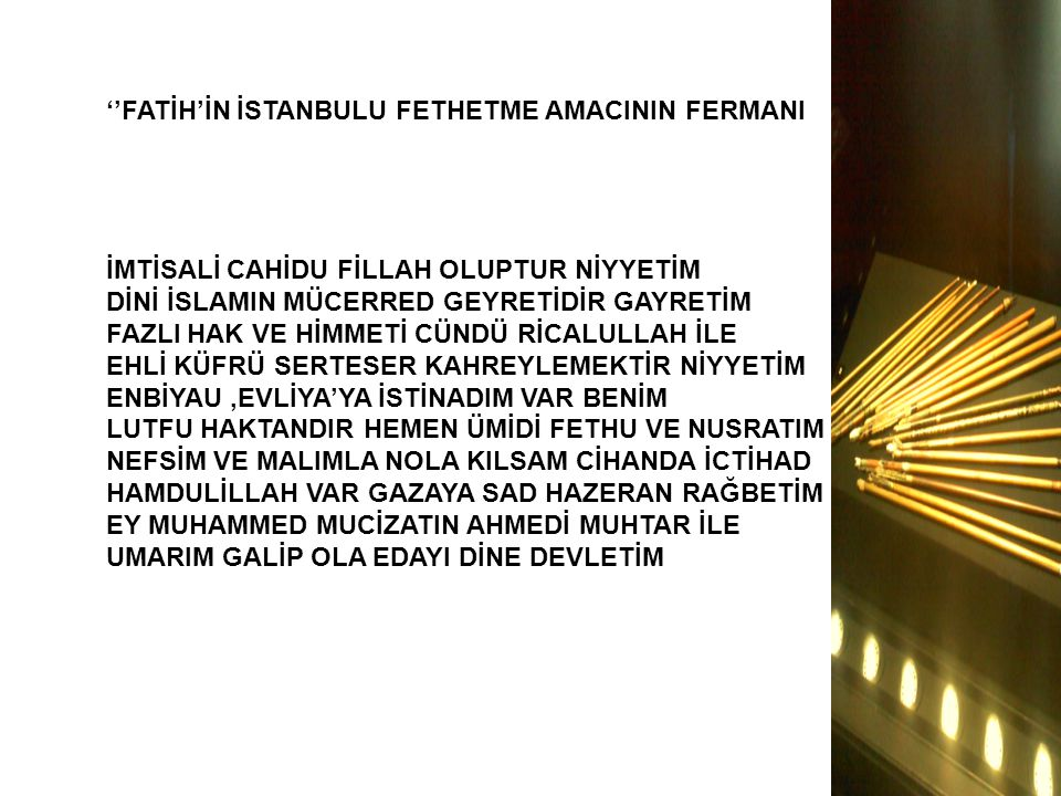 ''FATİH'İN İSTANBULU FETHETME AMACININ FERMANI