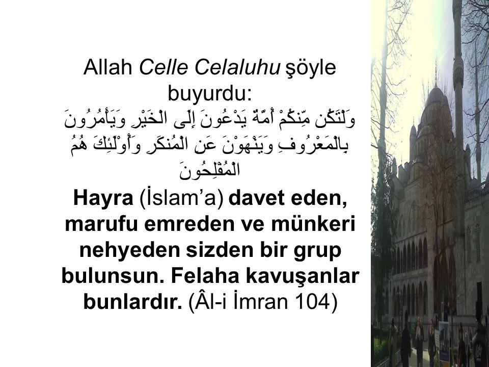 Allah Celle Celaluhu şöyle buyurdu: