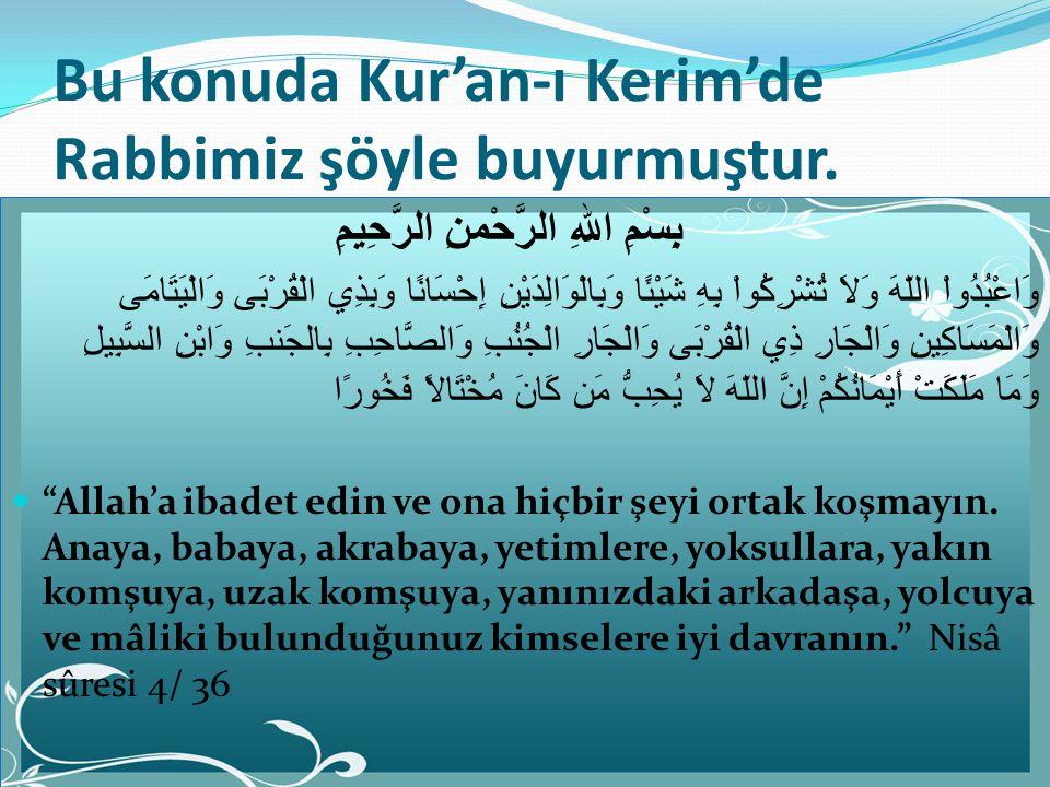 Bu konuda Kur'an-ı Kerim'de Rabbimiz şöyle buyurmuştur.