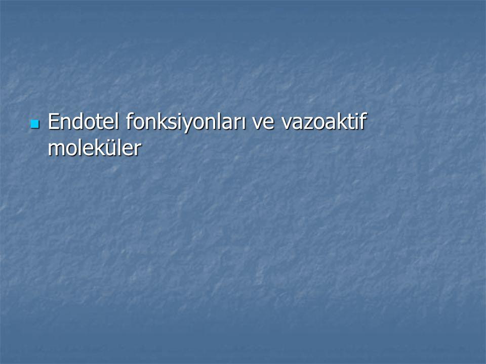 Endotel fonksiyonları ve vazoaktif moleküler