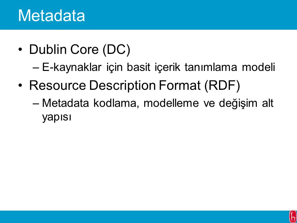 Metadata Dublin Core (DC) Resource Description Format (RDF)