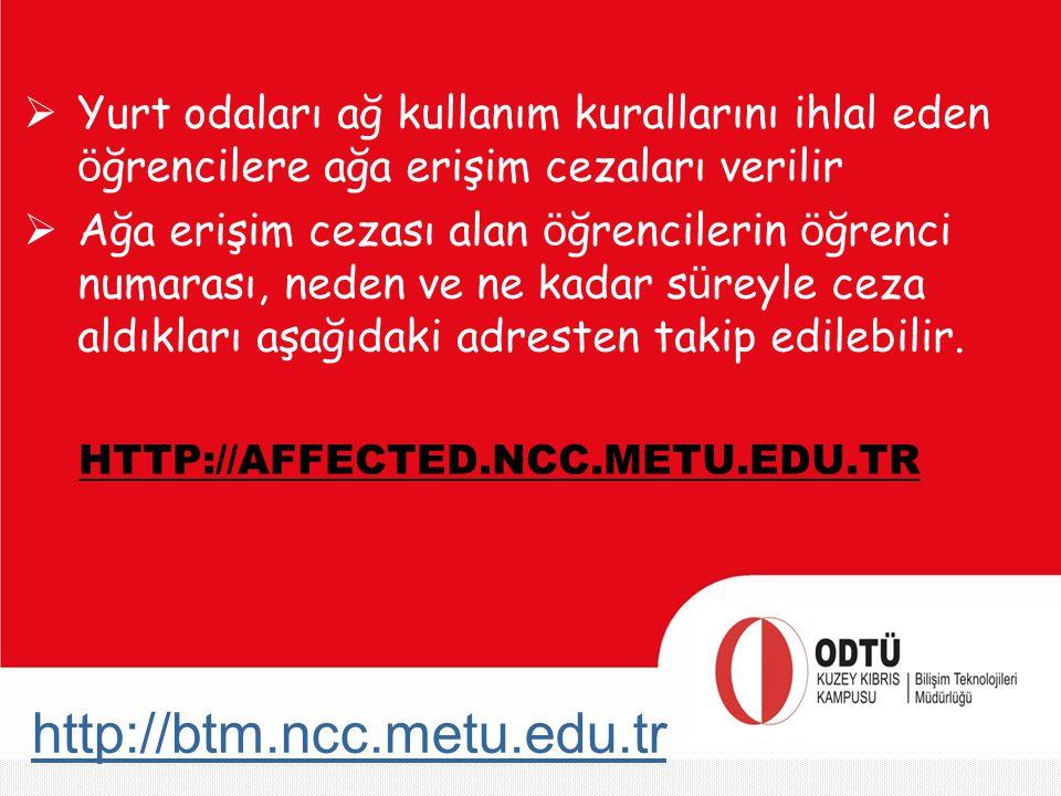 Yurt odaları ağ kullanım kurallarını ihlal eden öğrencilere ağa erişim cezaları verilir