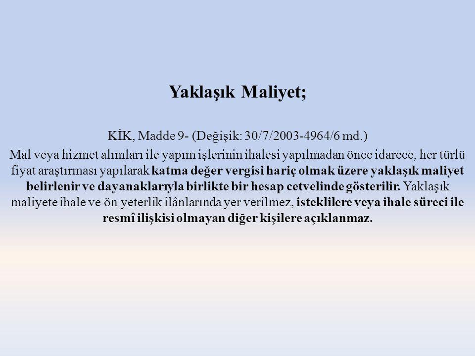 KİK, Madde 9- (Değişik: 30/7/2003-4964/6 md.)